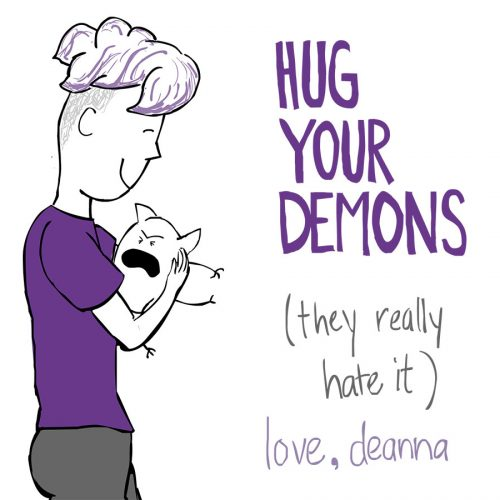 Hug your demons