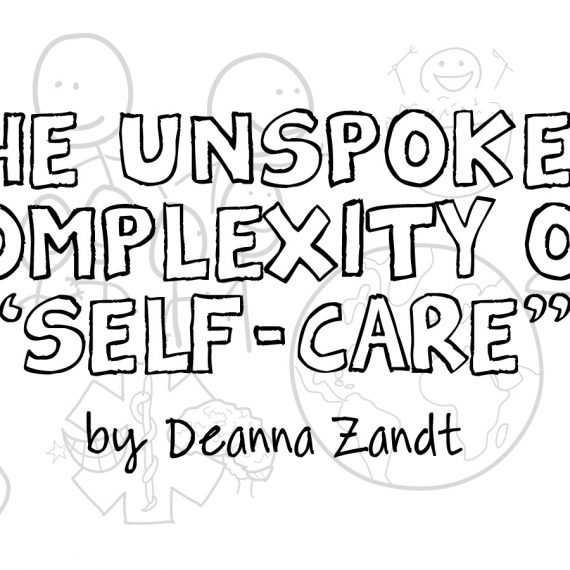 "The Unspoken Complexity of ""Self-Care"""